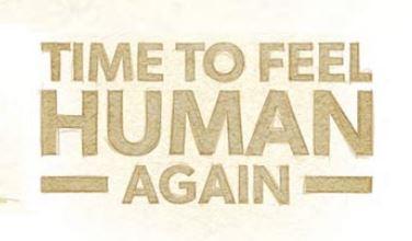 time to feel human again