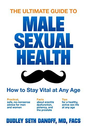 The Ultimate Guide to Male Sexual Health - how to stay vital at any age